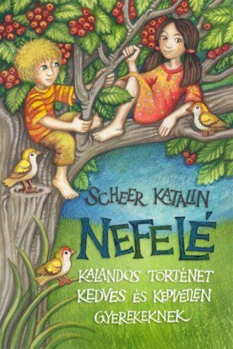 Nefelé - Kalandos történet kedves és kedvetlen gyerekeknek - Scheer Katalin pdf epub