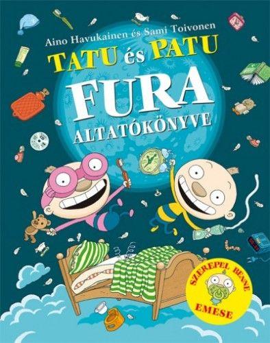 Tatu és Patu fura altatókönyve - Aino Havukainen pdf epub