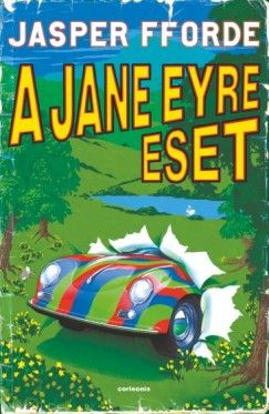 A Jane Eyre eset - Thursday Next 1. - Jasper Fforde pdf epub