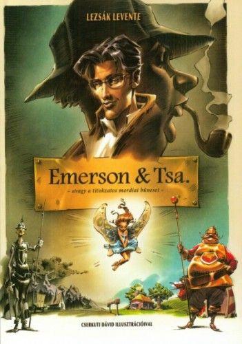 Emerson & Tsa - Avagy a titokzatos mordiai bűneset - Lezsák Levente |