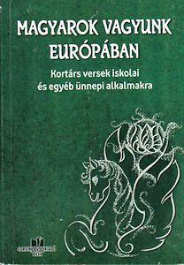 Magyarok vagyunk Európában
