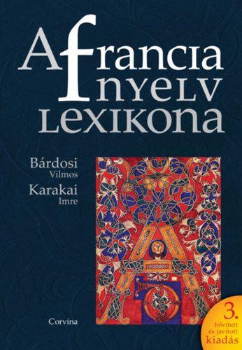 A francia nyelv lexikona - 3. bővített és javított kiadás