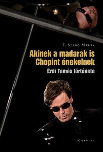 Akinek a madarak is Chopint énekelnek