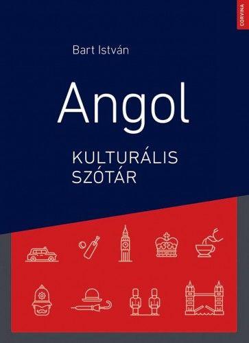 Angol kulturális szótár - Bart István |
