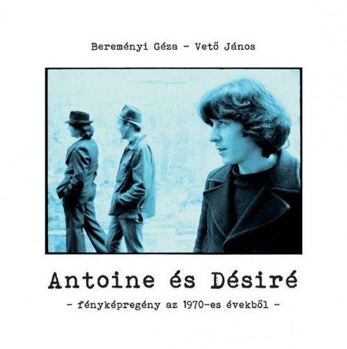 Antoine és Désiré - Fényképregény az 1970-es évekből