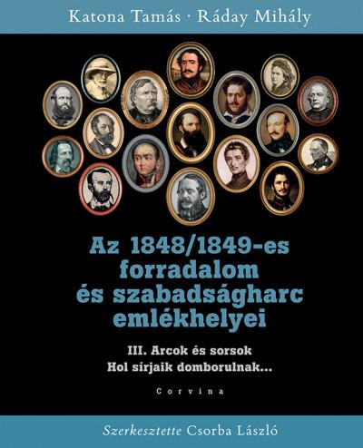 Az 1848/1849-es forradalom és szabadságharc emlékhelyei III.