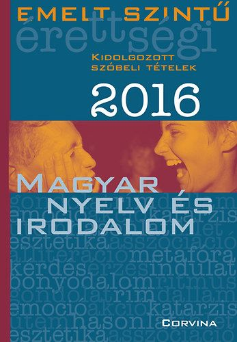 Emelt szintű érettségi 2016 - Magyar nyelv és irodalom