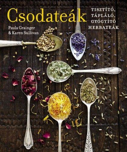 Csodateák - Gyógyító, tápláló, tisztító herbateák