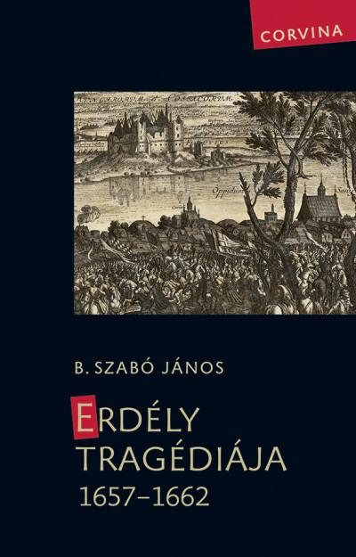 Erdély tragédiája 1657-1662