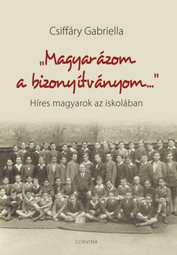 Magyarázom a bizonyítványom - Híres magyarok az iskolában