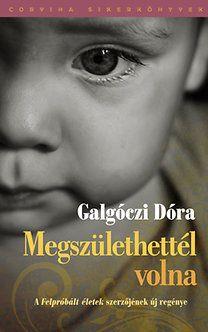 Megszülethettél volna - Galgóczi Dóra pdf epub