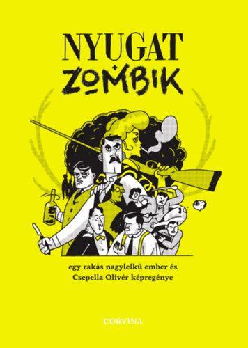 Nyugat + zombik - Csepella Olivér |