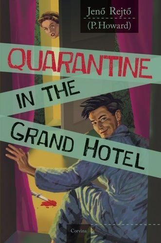 Quarantine in the Grand Hotel