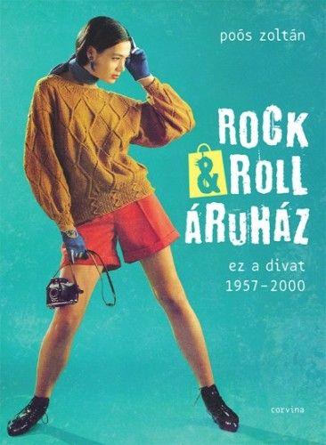 Rock&Roll Áruház - Ez A Divat 1957-2000