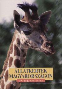 Állatkertek Magyarországon - Országjáró séták - Dr. Kovács Zoltán |