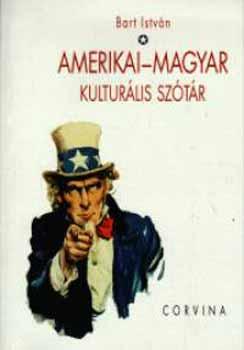 Amerikai-magyar kulturális szótár - Bart István |