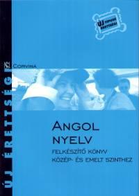 Angol nyelv - Felkészítő könyv - Közép- és emelt szinthez