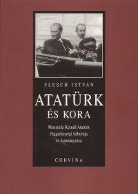 Atatürk és kora - Musztafa Kemál atatürk függetlenségi háborúja