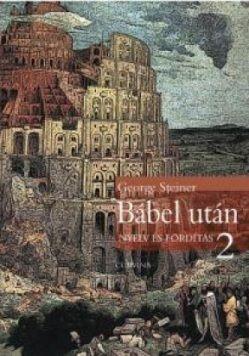 Bábel után -nyelv és fordítás 2 - George Steiner pdf epub