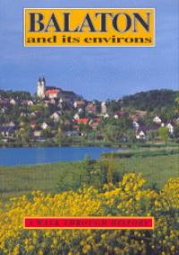 Balaton and its environs - A walk through history