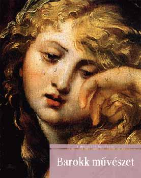 Barokk művészet - A művészet története sorozat - Chiara Lachi |