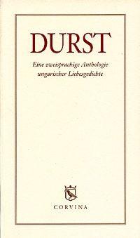 Durst Eine zweisprachige Anthologie ungarischer Liebesgedichte