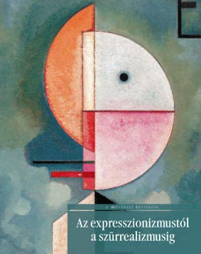 Az expresszionizmustól a szürrealizmusig - A művészet története sorozat