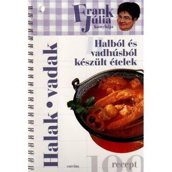 Frank Júlia konyhája - Halból és vadhúsból készült ételek
