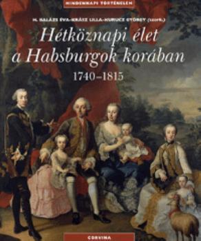 Hétköznapi élet a Habsburgok korában 1740-1815 -  pdf epub