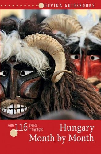 Hungary Month by Month - Magyarország újévtől szilveszterig