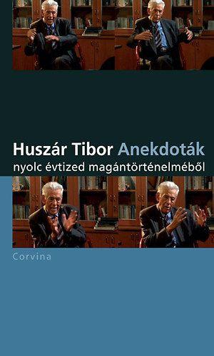 Anektodák nyolc évtized magántörténelméből - Huszár Tibor pdf epub