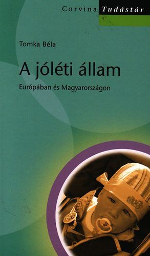 A jóléti állam - Európában és Magyarországon - Tudástár