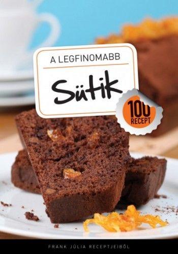 A legfinomabb - Sütik - 100 recept