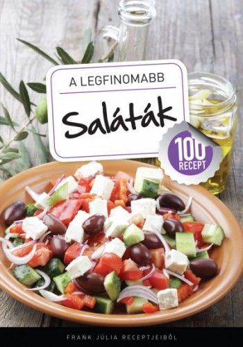 A legfinomabb - Saláták - 100 recept - Frank Júlia pdf epub