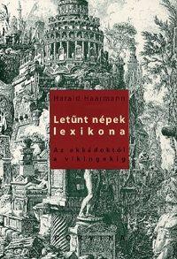 Letűnt népek lexikona - Az akkádoktól a vikingekig