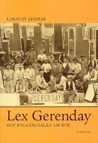 Lex Gerenday - Egy polgárcsalád 150 éve - Lukácsy András pdf epub