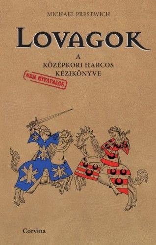 Lovagok - A középkori harcos kézikönyve - Michael Prestwich |