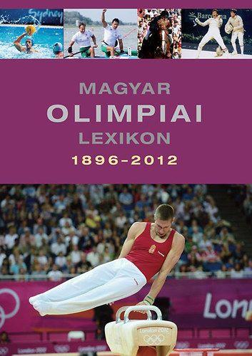 Magyar olimpiai lexikon 1896-2012 - Tartalmas CD melléklettel