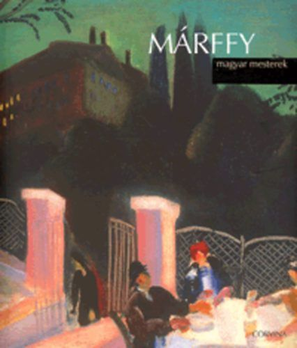 Márffy - Magyar mesterek