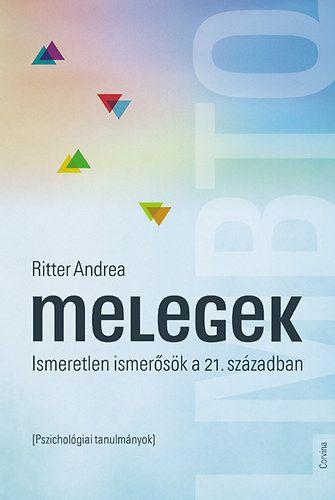 Melegek - Ismeretlen ismerősök a 21. században - Ritter Andrea |