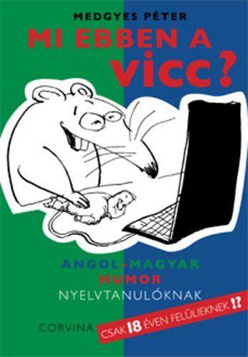 Mi ebben a vicc? - Angol–magyar humor nyelvtanulóknak - 18 éven felül
