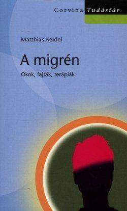 A migrén - Okok, fajták, terápiák