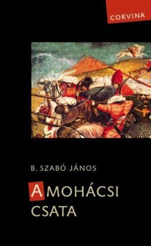 A mohácsi csata - B. Szabó János |