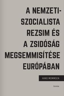 A nemzetiszocialista rezsim és a zsidóság megsemmisítése Európában - Hans Mommsen pdf epub