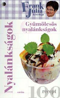 Frank Júlia konyhája - gyümölcsös nyalánkságok