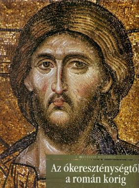 Az ókereszténységtől a román korig - A művészet története
