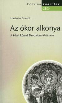 Az ókor alkonya - A kései Római Birodalom története
