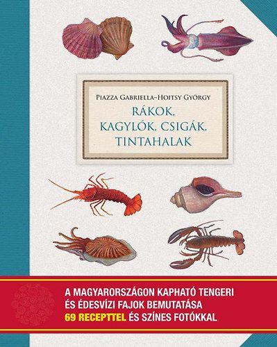 Rákok, kagylók, csigák, tintahalak - Hoitsy György pdf epub