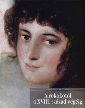 A rokokótól a XVIII. század végéig-A művészet története 11.