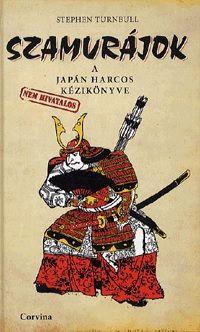 Szamurájok A japán harcos nem hivatalos kézikönyve